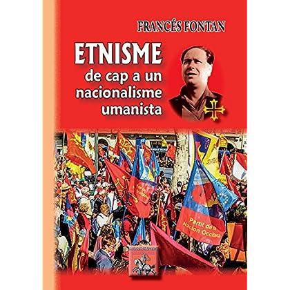 Etnisme : de cap a un nacionalisme umanista: (en occitan) (Occitania e Gasconha de oei)