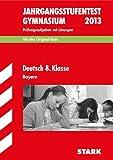 Jahrgangsstufentest Gymnasium Bayern / Deutsch 8. Klasse 2012: Mit den Original-Tests Jahrgänge 2007-2011. Prüfungsaufgaben mit Lösungen.