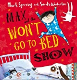 [Max and the Won't Go to Bed Show] (By: Mark Sperring) [published: June, 2014]