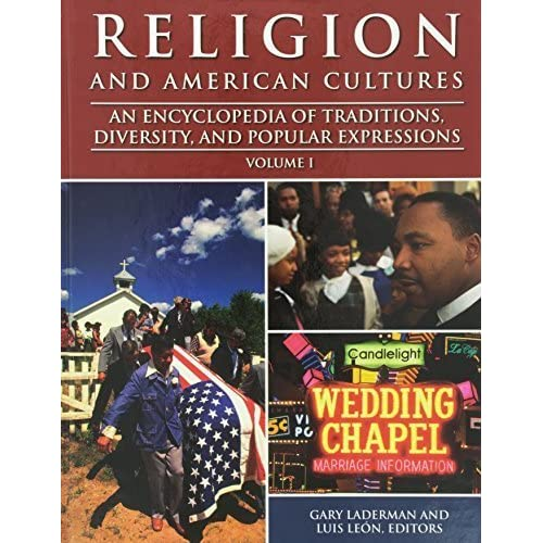 Religion and American Cultures: An Encyclopedia of Traditions, Diversity, and Popular Expressions by Gary Laderman (2003-08-01)