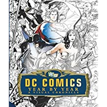 DC Comics Year by Year: A Visual Chronicle by Daniel Wallace (2010-09-20)