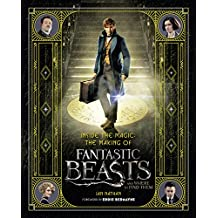 Inside The Magic. Making Of Fantastic Beasts And Where To Find Them