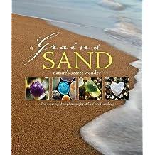 A Grain of Sand: Nature's Secret Wonder