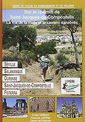 Sur le chemin de Saint-Jacques-de-Compostelle : La via de la Plata et le camino sanabrés