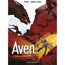 Aven - Tome 03 : Source, je boirai ton eau (French Edition)