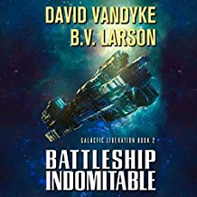 Battleship Indomitable: Galactic Liberation, Book 2