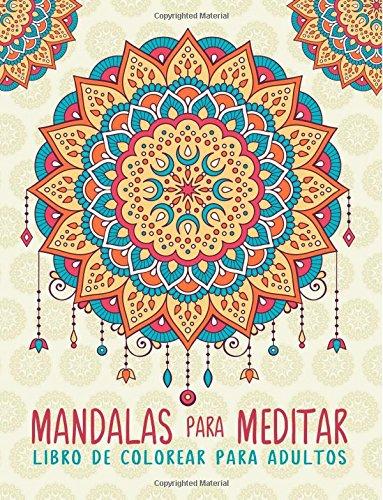 Mandalas Para Meditar: Libro De Colorear Para Adultos: Un Libro Para Colorear Adultos Antiestres Divertido y Relajante Con Fondo Negro y Blanco De … Regalos Para Padres Regalos Para Madres)