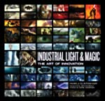 Industrial Light & Magic: The Art of...