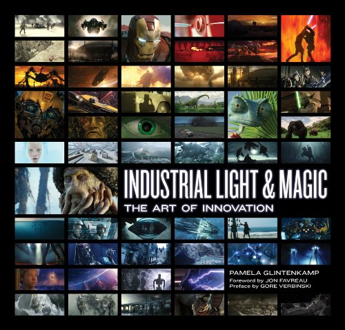 Industrial Light and Magic: Making the Impossible Real