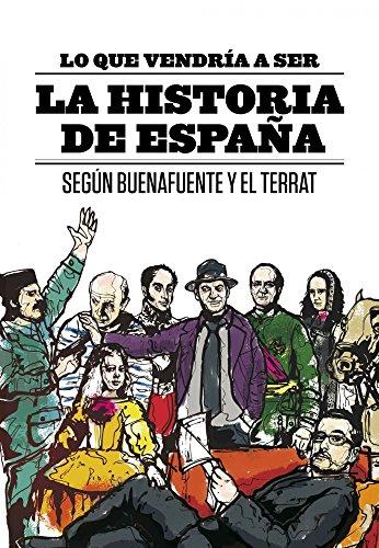 Lo que vendría a ser la Historia de España ((Fuera de colección))