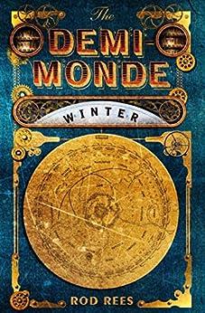 The Demi-Monde: Winter (The Demi-Monde Saga Book 1) by [Rees, Rod]