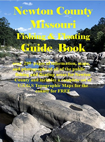 Newton County Missouri Fishing & Floating Guide Book: Complete fishing and floating information for Newton County Missouri (Missouri Fishing & Floating Guide Books) (English Edition) por Jim Maccracken