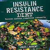 Insulin Resistance Diet: Reverse Insulin Resistance Naturally