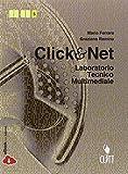 Clik & net. Laboratorio tecnico multimediale. Per le Scuole superiori. Con e-book. Con espansione online