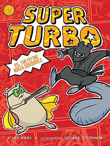 Super Turbo vs. the Flying Ninja Squirrels (English Edition) de [Kirby,