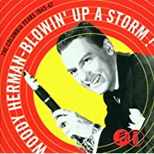 Blowin' Up A Storm!: The Columbia Years 1945-47
