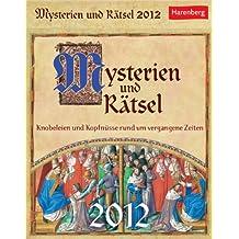 Mysterien und Rätsel 2012: Knobeleien und Kopfnüsse rund um vergangene Zeiten