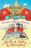Summer Holiday Mystery: Book 4 (School for Stars)