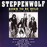 Songtexte von Steppenwolf - Born to Be Wild: The Hits and More