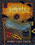 Spirits of the Earth: A Guide to Native American Nature Symbols, Stories