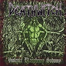 Violence Blasphemy Sodomy by Deathwitch