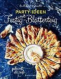 Party-Ideen mit Fertig-Blätterteig: Die besten Rezepte pikant und süß -