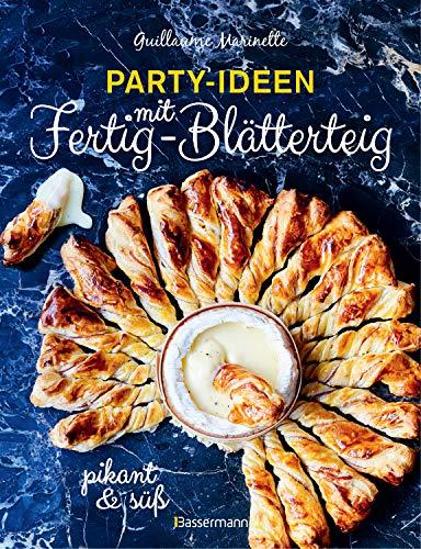 Party-Ideen mit Fertig-Blätterteig: Die besten Rezepte pikant und süß - schnell, lecker und einfach: Röllchen, Schnecken, Nester, Taschen, Häppchen, ... Spieße, Waffeln, Burger, Muffins und mehr