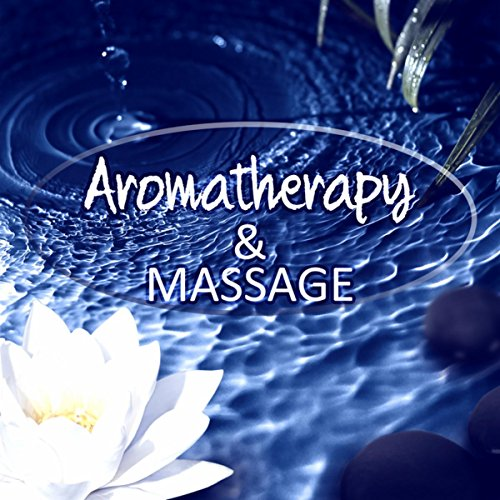 Aromatherapy & Massage - Sound Therapy for Stress Relief, Healing Through Sound and Touch, Sensual Music - Healing Touch Therapie