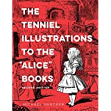 The Tenniel Illustrations to the 'alice' Books, 2nd Edition