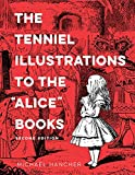 "The Tenniel Illustrations to the ""alice"" Books, 2nd Edition"