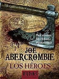 Los héroes par Joe Abercrombie