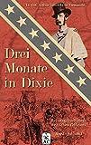 Drei Monate in Dixie: Reisetagebuch eines britischen Offiziers, April - Juli 1863 (Zeitzeugen des Sezessionskrieges 4)