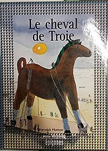 """Afficher """"Le Cheval de Troie"""""""