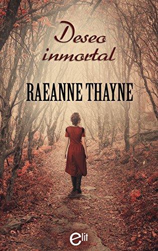 Deseo inmortal (eLit) de [Thayne, Raeanne]