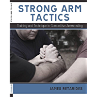 Strong Arm Tactics: Training and Technique in Competitive Armwrestling (English Edition)