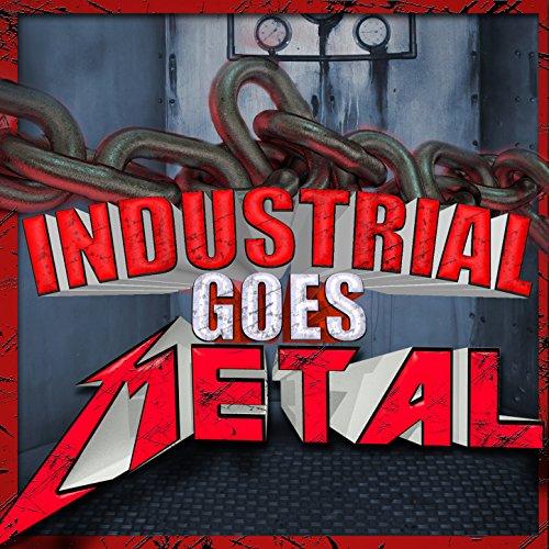 Industrial Goes Metal [Explicit]