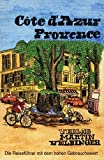 Frankreich Côte d'Azur /Provence: Reisehandbuch (Unkonventionelle Reiseführer) - Johannes Samuel, Gabriele Samuel