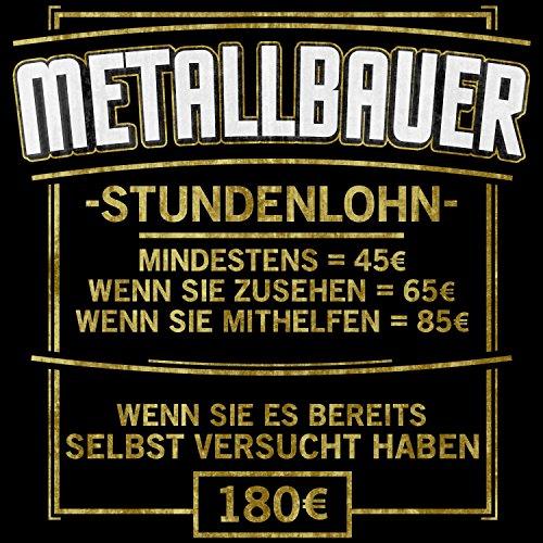 Fashionalarm Herren T-Shirt - Stundenlohn - Metallbauer | Fun Shirt mit lustigem Spruch als Geschenk Idee für Schlosser Metallbau Handwerk Beruf Schwarz