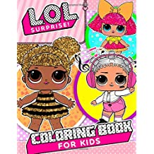 L.O.L. Surprise! Coloring Book: (32 High Quality Illustrations)