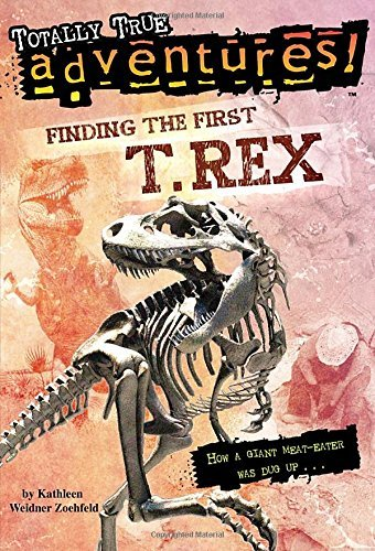 Finding the First T. Rex (Stepping Stones: A Chapter Book: True Stories) by Kathleen Weidner Zoehfeld (2-Mar-2015) Paperback
