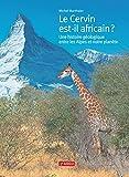 Le Cervin est-il africain ? - Une histoire géologique entre les Alpes et notre planète