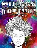 Telecharger Livres Vie de maman 2 Un livre de coloriage decale pour mamans Le retour de Bebezilla (PDF,EPUB,MOBI) gratuits en Francaise