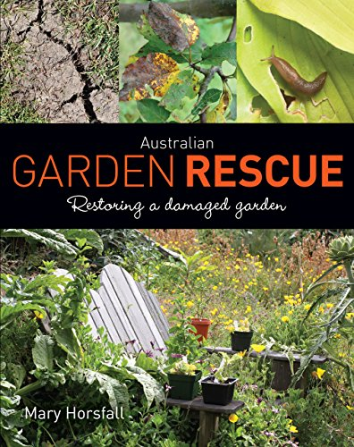 Australian Garden Rescue: Restoring a Damaged Garden (English Edition)