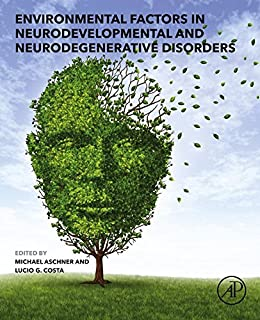 Environmental Factors In Neurodevelopmental And Neurodegenerative Disorders por Michael Aschner epub