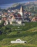 Die Wachau erleben