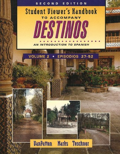 Student Viewer's Handbook to Accompany Destinos: An Introduction to Spanish : Episodios 27-52 by Bill VanPatten (1999-07-30)