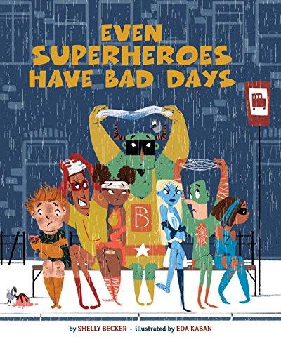Even Superheroes Have Bad Days por Shelly Becker