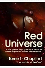 The Red Universe Tome 1 Chapitre 1: L'envol de MaterOne Format Kindle