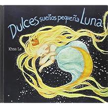 Dulces sueños pequeña Luna (Cuentos ...