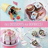 Mes desserts aux bonbecs !